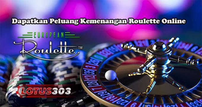 Dapatkan Peluang Kemenangan Roulette Online