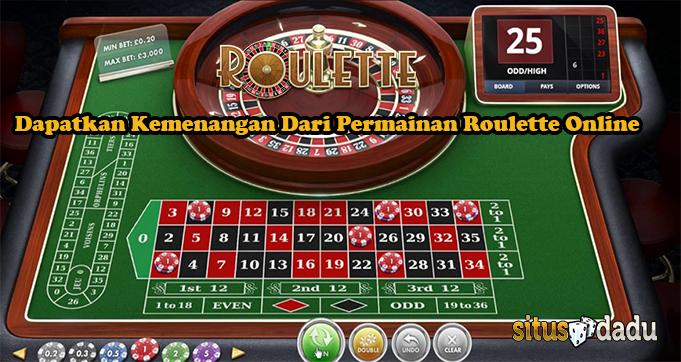 Dapatkan Kemenangan Dari Permainan Roulette Online