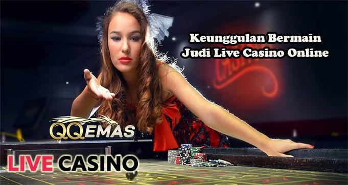 Keunggulan Bermain Judi Live Casino Online