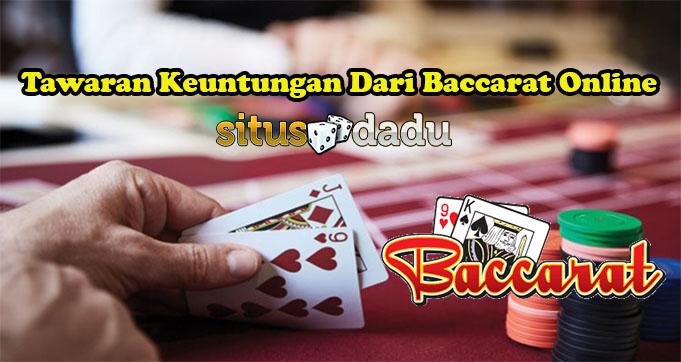Tawaran Keuntungan Dari Baccarat Online